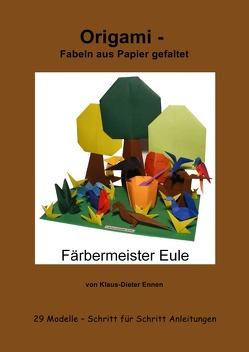 Origami – Fabeln aus Papier gefaltet von Ennen,  Klaus-Dieter