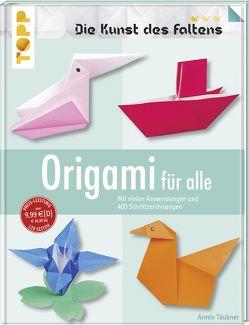 Origami für alle (Die Kunst des Faltens) von Täubner,  Armin