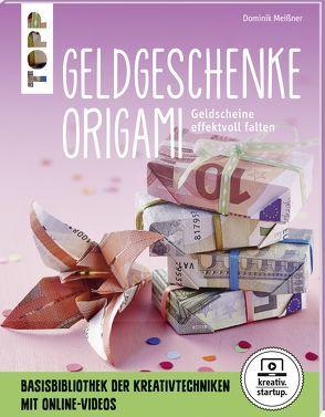 Origami-Geldgeschenke (kreativ.startup.) von Meißner,  Dominik