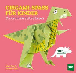 Origami-Spass für Kinder von Ono,  Mari, Schön,  Nina, Takai,  Hiroaki