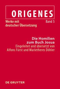 Origenes: Werke mit deutscher Übersetzung / Die Homilien zum Buch Josua von Döhler,  Marietheres, Fürst,  Alfons