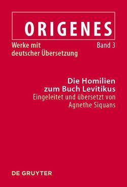 Origenes: Werke mit deutscher Übersetzung / Die Homilien zum Buch Levitikus von Siquans,  Agnethe