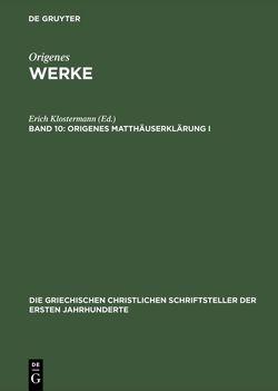Origenes: Werke / Origenes Matthäuserklärung I von Benz,  Ernst, Klostermann,  Erich