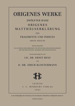 Origenes: Werke / Origenes Matthäuserklärung III: Fragmente und Indices, Erste Hälfte von Benz,  Ernst, Klostermann,  Erich