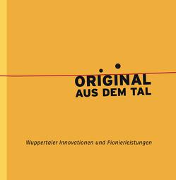 Original aus dem Tal von Dinnebier,  Antonia, Eidam,  Jürgen, Heil,  Tanja, Illner,  Eberhard, Meyer,  Marion, Putsch,  Ralf