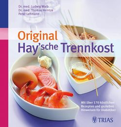 Original Hay'sche Trennkost von Heintze,  Thomas M., Lehmann,  Peter
