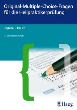 Original-Multiple-Choice-Fragen für die Heilpraktikerprüfung von Holler,  Arpana Tjard