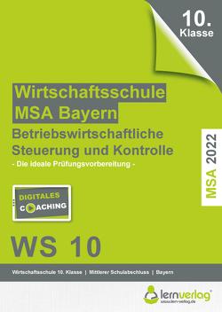 Original-Prüfungen Betriebswirtschaftliche Steuerung und Kontrolle Wirtschaftsschule 2022 Bayern