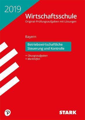 Original-Prüfungen Wirtschaftsschule – Betriebswirtschaftliche Steuerung und Kontrolle – Bayern