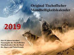 Original Tischoffscher Mondhelligkeitskalender 2019 von Tischoff,  Heinz-Manfred