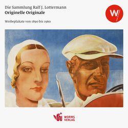 Originelle Originale – Werbeplakate von 1890 bis 1960 von Lottermann,  Ralf J.