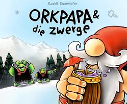 Orkpapa und die Zwerge von Eizenhöfer,  Rudolf