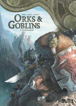 Orks & Goblins. Band 9 von Créty,  Stéphane, Peru,  Olivier