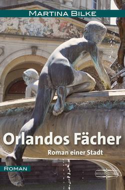 Orlandos Fächer von Bilke,  Martina