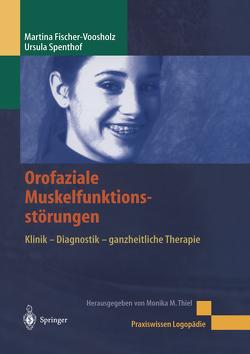 Orofaziale Muskelfunktionsstörungen von Eisberg,  K., Fischer-Voosholz,  Martina, Spenthof,  Ursula, Thiel,  M.M.