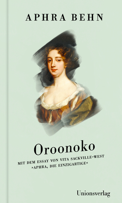 Oroonoko von Behn,  Aphra, Sackville-West,  Vita