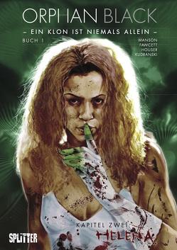 Orphan Black Bd. 01: Helena (Kapitel 2) von Fawcett,  Johan, Houser,  Jody, Manson,  Graeme, Quah,  Alan, Staggs,  Cat