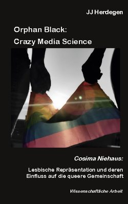 Orphan Black: Crazy Media Science von Herdegen,  JJ