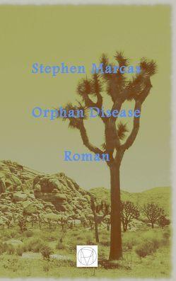 Orphan Disease von Marcas,  Stephen