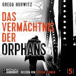 Orphans 5 von Hurwitz,  Gregg, Lehnen,  Stefan, Nekvedavicius,  Mirga