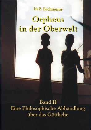 Orpheus in der Oberwelt Band II von Bachmeier,  Ida E.