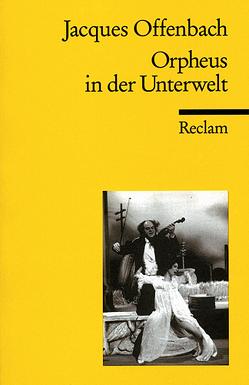 Orpheus in der Unterwelt von Crémieux,  Hector, Halévy,  Ludovic, Kalisch,  Ludwig, Mehnert,  Henning, Offenbach,  Jacques