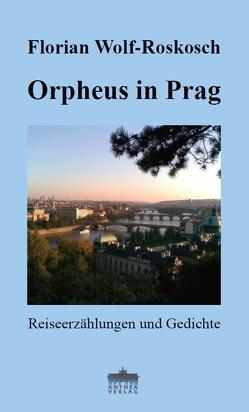 Orpheus in Prag von Wolf-Roskosch,  Florian