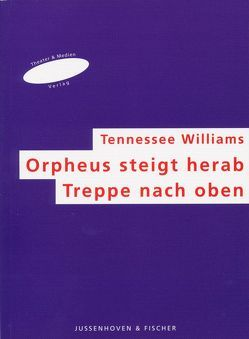 Orpheus steigt herab /Treppe nach oben von Fischer,  Helmar H, Schröder,  Wolf C, Williams,  Tennessee