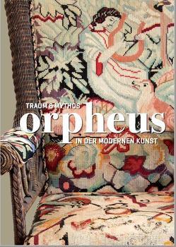 Orpheus – Traum und Mythos in der modernen Kunst von Bartholomeyczik,  Gesa, Drenker-Nagels,  Klara, Heidenreich,  Elke