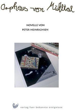 Orpheus von Mühltal von Heinrichsen,  Peter