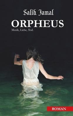 Orpheus von Jamal,  Salih