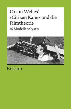 Orson Welles' »Citizen Kane« und die Filmtheorie von Jahraus,  Oliver, Prokic,  Tanja