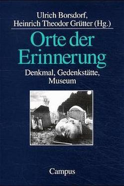 Orte der Erinnerung von Borsdorf,  Ulrich, Grütter,  Heinrich Theodor