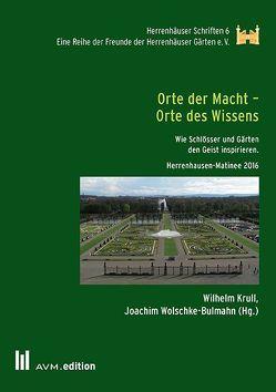 Orte der Macht – Orte des Wissens von Krull,  Wilhelm, Wolschke-Bulmahn,  Joachim