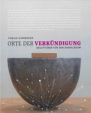 Orte der Verkündigung von Goldmann,  Bernd, Kammerer,  Tobias, Nestler,  Iris