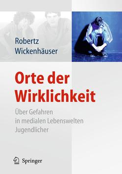 Orte der Wirklichkeit von Robertz,  Frank J., Wickenhäuser,  Ruben Philipp