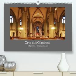 Orte des Glaubens in Ratingen – Innenansichten (Premium, hochwertiger DIN A2 Wandkalender 2020, Kunstdruck in Hochglanz) von Metelmann,  Ulrich