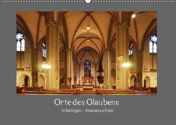 Orte des Glaubens in Ratingen – Innenansichten (Wandkalender 2021 DIN A2 quer) von Metelmann,  Ulrich