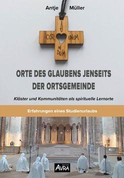 Orte des Glaubens jenseits der Ortsgemeinde von Müller,  Antje