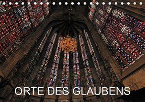 Orte des Glaubens (Tischkalender 2019 DIN A5 quer) von Blume,  Hubertus