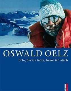 Orte, die ich lebte, bevor ich starb von Oelz,  Oswald