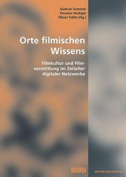 Orte filmischen Wissens. von Fahle,  Oliver, Hediger,  Vinzenz, Sommer,  Gudrun