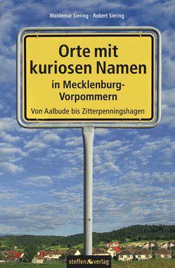 Orte mit kuriosen Namen in Mecklenburg-Vorpommern von Siering,  Dr. Waldemar, Siering,  Robert