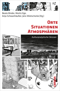 Orte – Situationen – Atmosphären von Baumunk,  Bodo-Michael, Berking,  Helmuth, Binder,  Beate, Bürk,  Thomas, Chakkalakal,  Silvy, Ege,  Moritz, Färber,  Alexa, Goetz,  Thomas, Kaiser,  Paul, Katschnig-Fasch,  Elisabeth, Lang,  Barbara, Leimgruber,  Walter, Löfgren,  Orvar, Lorenz,  Robert, Matthiesen,  Ulf, Mikos,  Lothar, Moser,  Johannes, Musner,  Lutz, Nada Boskovska, Schindler,  Norbert, Schloer,  Joachim, Schmidt-Lauber,  Brigitta, Schmoll,  Friedemann, Schwanhäußer,  Anja, Schweiger,  Tobias, Stahl,  Geoff, Timm,  Tobias, Wietschorke,  Jens