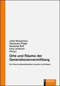 Orte und Räume der Generationenvermittlung von Brill,  Swaantje, Flügel,  Alexandra, Wiesemann,  Jutta