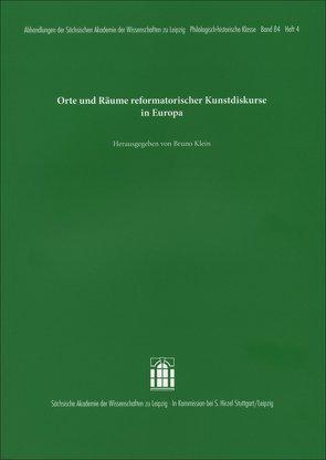 Orte und Räume reformatorischer Kunstdiskurse in Europa von Klein,  Bruno