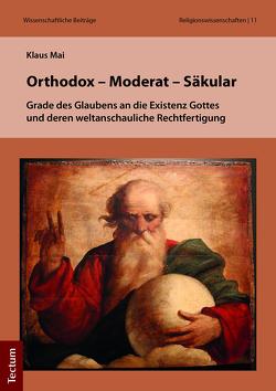 Orthodox – Moderat – Säkular von Mai,  Klaus