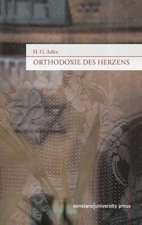 Orthodoxie des Herzens von Adler,  H G, Filkins,  Peter