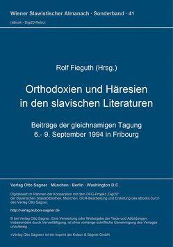 Orthodoxien und Häresien in den slavischen Literaturen von Fieguth,  Rolf
