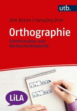 Orthographie von Betzel,  Dirk, Droll,  Hansjörg